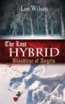 The Last Hybrid: Bloodline of Angels - Lee Wilson