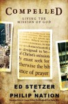 Compelled: Living the Mission of God - Ed Stetzer, Philip Nation