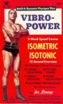 Vibro-Power Speed Course in Isometrics & Isotonics - Joe Bonomo
