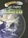 Let's Explore Earth - Helen Orme, David Orme