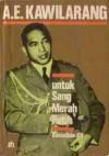 A.E. Kawilarang: Untuk Sang Merah Putih - Pengalaman 1942 - 1961 - Ramadhan K.H.