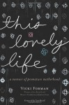 This Lovely Life - Vicki Forman, Tom Bissell