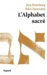 L'Alphabet sacré (Essais) (French Edition) - Josy Eisenberg, Adin Steinsaltz