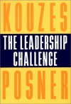 The Leadership Challenge: How to Keep Getting Extraordinary Things Done in Organizations - James M. Kouzes, Barry Z. Posner, Tom Peters