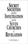 Secret Societies and their Infiltration into the Seven Churches of Revelation - John Daniel