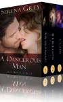 A Dangerous Man 1, 2, & 3 - Serena Grey