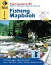 Southeastern BC Fishing Mapbook: Region 4: Kootenay, Region 8: Okanagan - Trent Ernst, Wesley Mussio