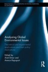 Analyzing Global Environmental Issues: Theoretical and Experimental Applications and Their Policy Implications - Ariel Dinar, Amnon Rapoport