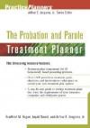 The Probation and Parole Treatment Planner (PracticePlanners) - Brad M. Bogue, Arthur E. Jongsma Jr.
