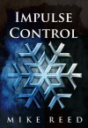 Impulse Control - Mike Reed