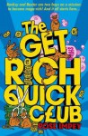 The Get Rich Quick Club. by Rose Impey - Rose Impey