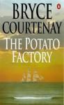 The Potato Factory - Bryce Courtenay