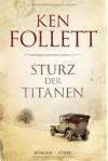 Sturz der Titanen - Ken Follett, Dietmar Schmidt, Rainer Schumacher, Tina Dreher