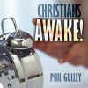 Christians Awake! - Philip Gulley