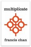 Multiplícate: Discípulos Haciendo Discípulos (Spanish Edition) - Francis Chan, Mark Beuving