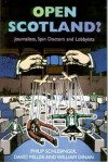 Open Scotland?: Journalists, Spin Doctors and Lobbyists - Philip Schlesinger, David Miller