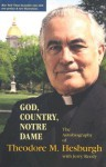 God, Country, Notre Dame: The Autobiography of Theodore M. Hesburgh - Theodore M. Hesburgh