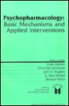 Psychopharmacology: Basic Mechanisms and Applied Interventions - John F. Grabowski