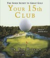 The 15th Club: Developing the Mind of a Winner - Bob Cullen