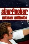 Starfucker Starfucker - Michael Willhoite