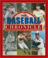 The Baseball Chronicle: Year-By-Year History of Major League Baseball (2007 Update) - David Nemee, Dick Johnson, Stephen Hanks, Stuart Shea