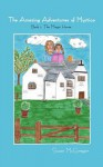 The Amazing Adventures of Mystica: Book 1: The Magic House - Susan McGregor