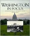 Washington In Focus: The Photo History Of The Nation's Capital - Philip Bigler