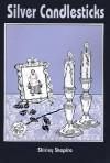Silver Candlesticks - Shirley Shapiro, Saundra Smith Rubiera