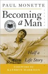 Becoming a Man: Half a Life Story - Paul Monette, Kathryn Harrison