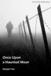 Once Upon A Haunted Moor - Harper Fox