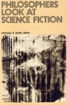 Philosophers Look At Science Fiction - Nicholas D. Smith