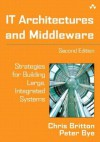 It Architectures and Middleware: Strategies for Building Large, Integrated Systems - Chris Britton, Peter Bye