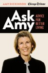 Ask Amy: Advice for Better Living - Amy Dickinson