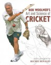 Bob Woolmer's Art and Science of Cricket - Bob Woolmer, Tim Noakes, Richie Benaud