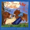 Do Your ABC's, Little Brown Bear - Jonathan London, Margie Moore