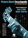 Picture Chord Encyclopedia for Left-Handed Guitarists: Photos & Diagrams for Over 2,600 Chords! - Hal Leonard Publishing Company