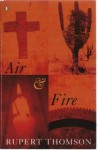 Air & Fire - Rupert Thomson