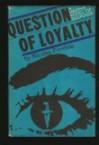 A Question of Loyalty - Nicolas Freeling