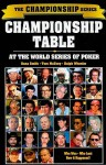 The Championship Table: At the World Series of Poker (1970-2003) - Dana Smith, Ralph Wheeler, Tom McEvoy