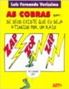 As cobras em: se Deus existe que eu seja atingido por um raio - Luis Fernando Verissimo