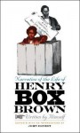Narrative of the Life of Henry Box Brown, Written by Himself - Henry Box Brown, John Ernest