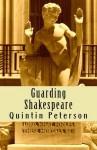 Guarding Shakespeare - Quintin Peterson