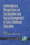 Contemporary Perspectives on Socialization and Social Development in Early Childhood Education (PB) - Olivia N. Saracho