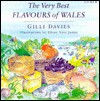 Very Best Flavours of Wales - Gilli Davies, Rhian Nest James