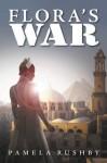 Flora's War - Pamela Rushby