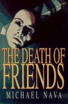 The Death of Friends by Michael Nava (1996-08-27) - Michael Nava