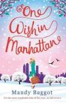 One Wish in Manhattan: An uplifting, romantic Christmas story - Mandy Baggot