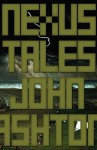 Nexus Tales - John Ashton