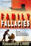 Family Fallacies - Kassandra Lamb