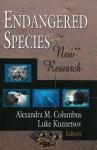 Endangered Species: New Research - Alexandra M. Columbus, Luke Kuznetsov